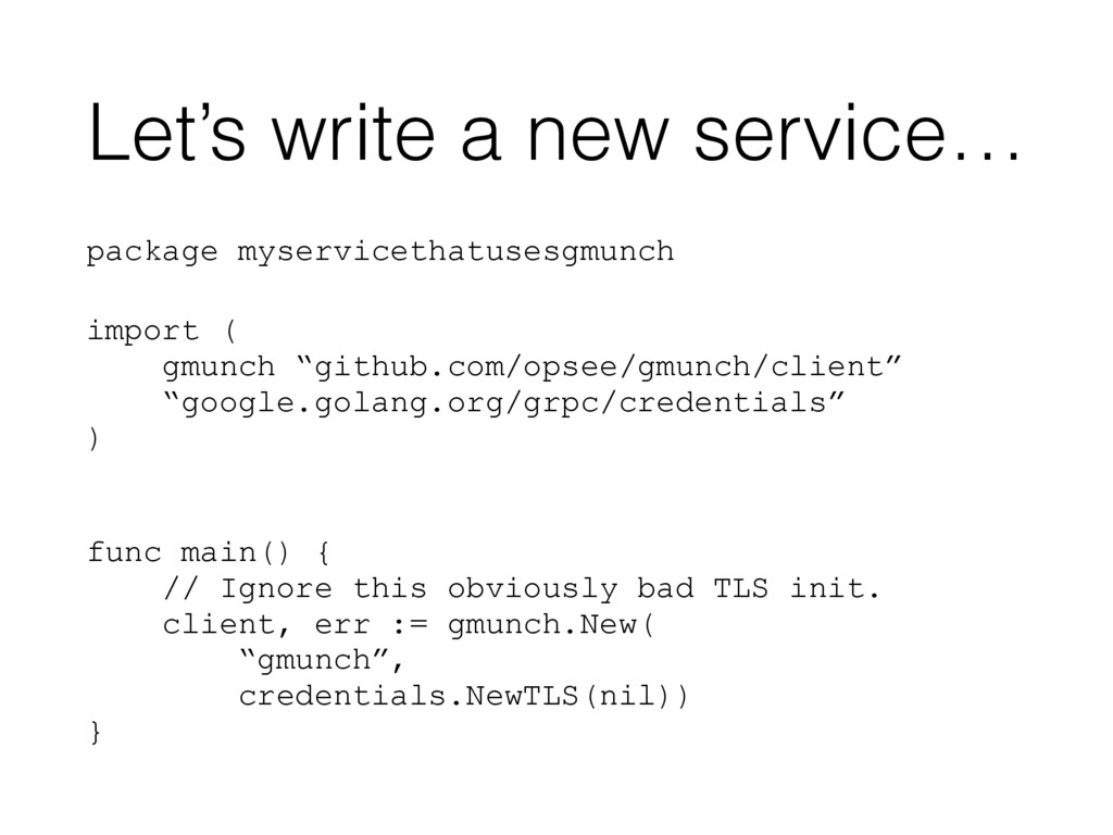 Let's write a new service… package myservicetha...