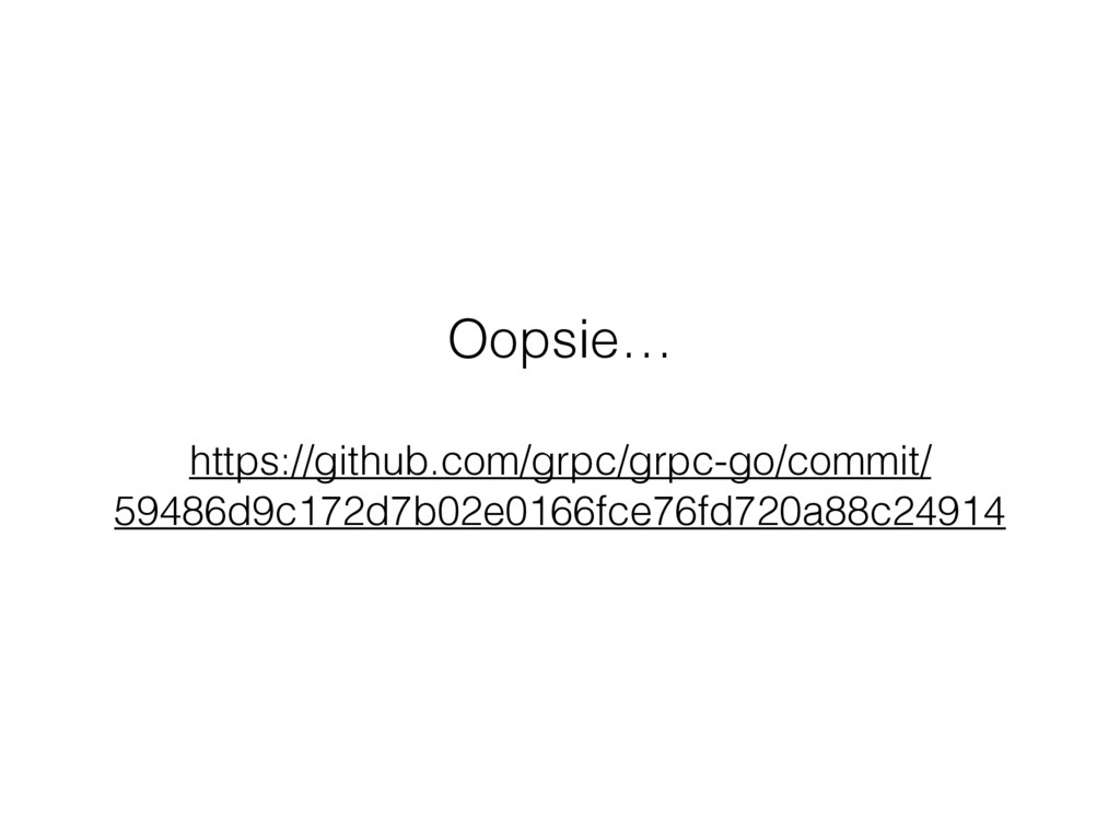 Oopsie… https://github.com/grpc/grpc-go/commit/...