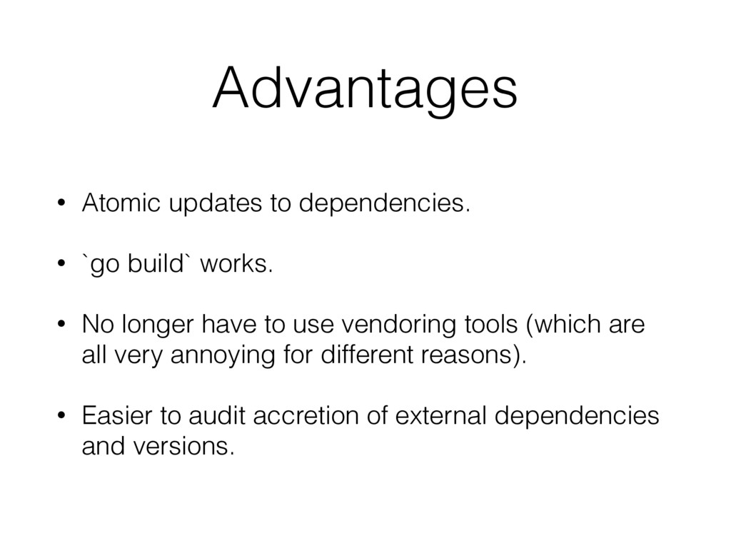 Advantages • Atomic updates to dependencies. • ...