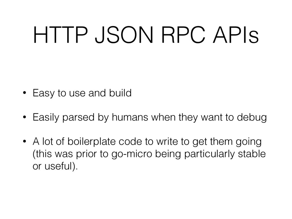 HTTP JSON RPC APIs • Easy to use and build • Ea...