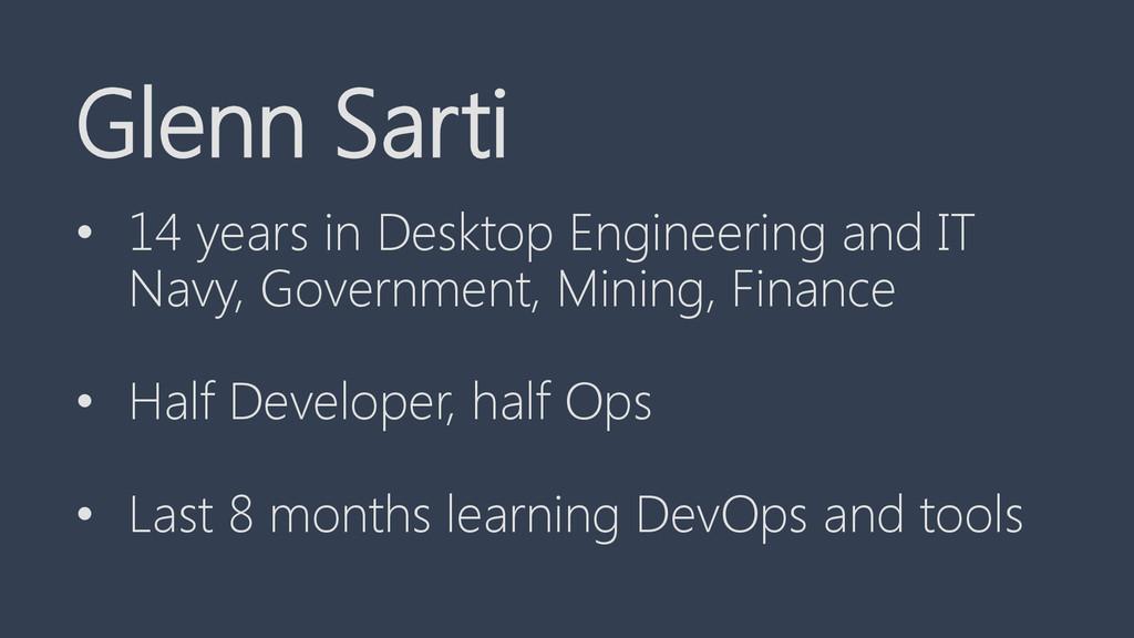 Glenn Sarti • 14 years in Desktop Engineering a...