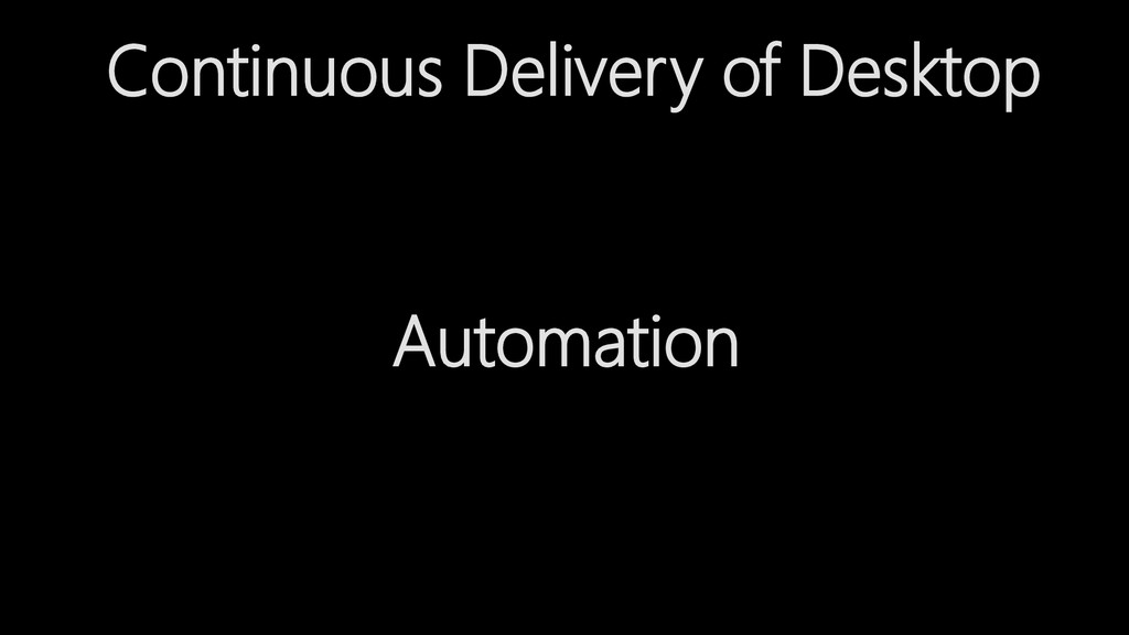 Continuous Delivery of Desktop Automation