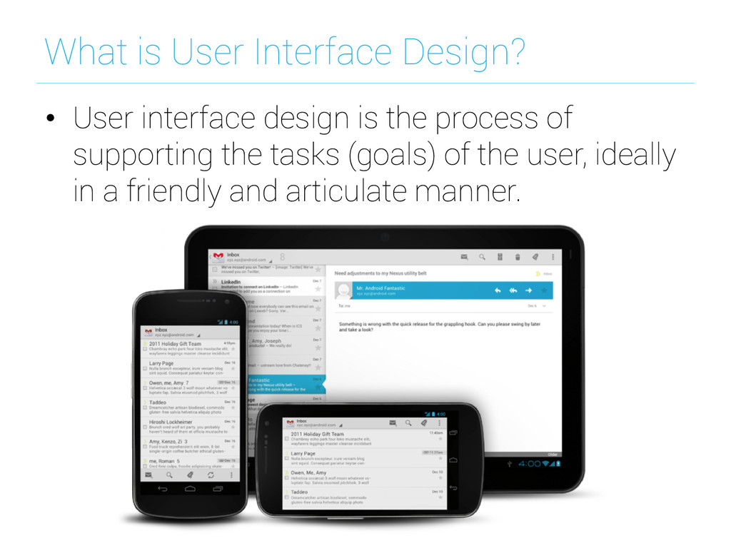 What is User Interface Design? • User interfac...