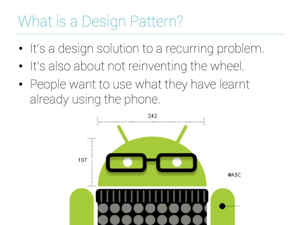 What is a Design Pattern? • It's a design solu...