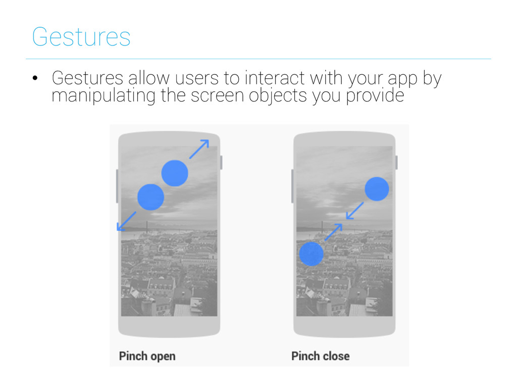 Gestures • Gestures allow users to interact wi...