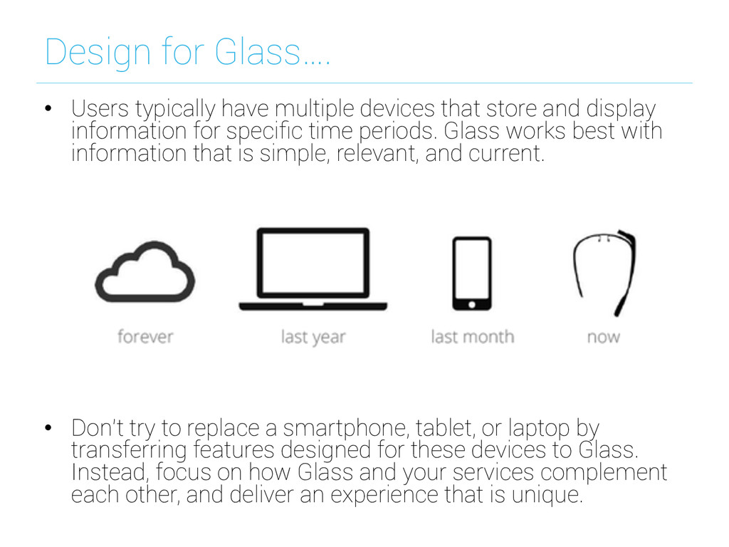 Design for Glass…. • Users typically have mult...