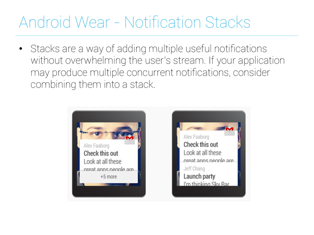 Android Wear - Notification Stacks • Stacks are...