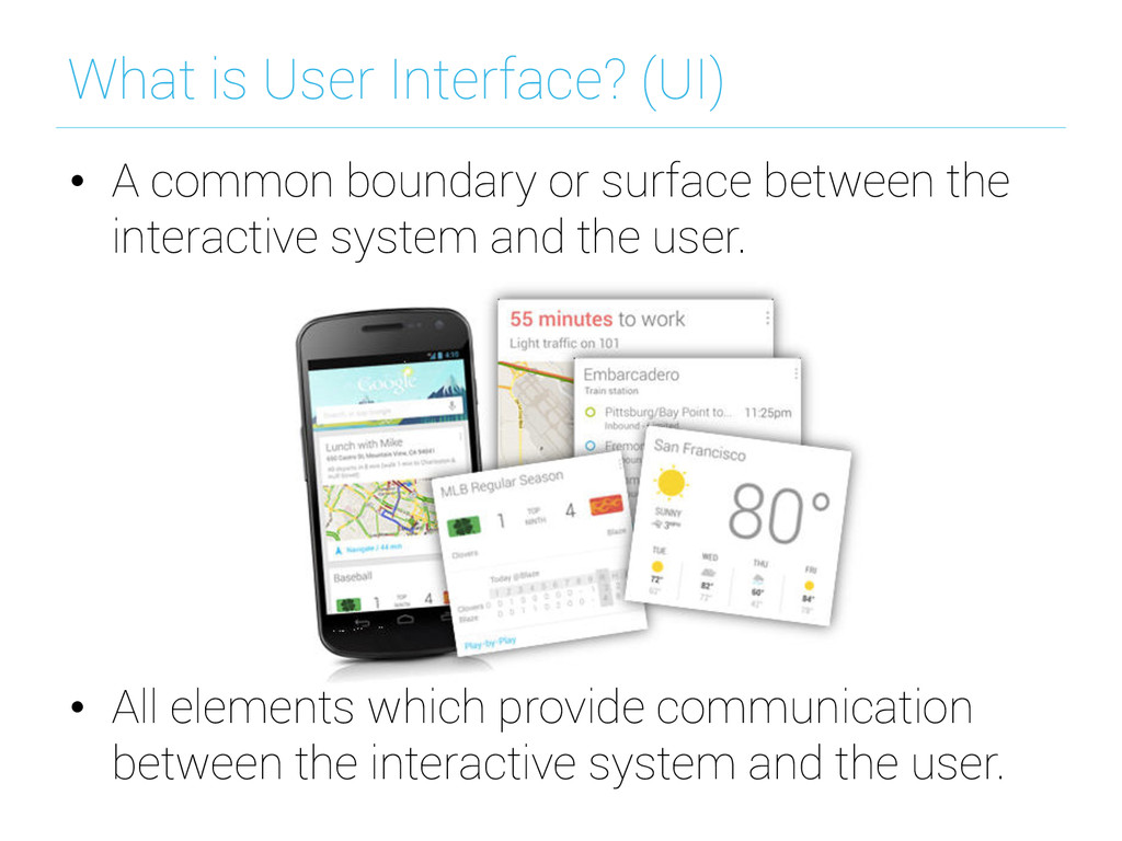 What is User Interface? (UI) • A common bounda...