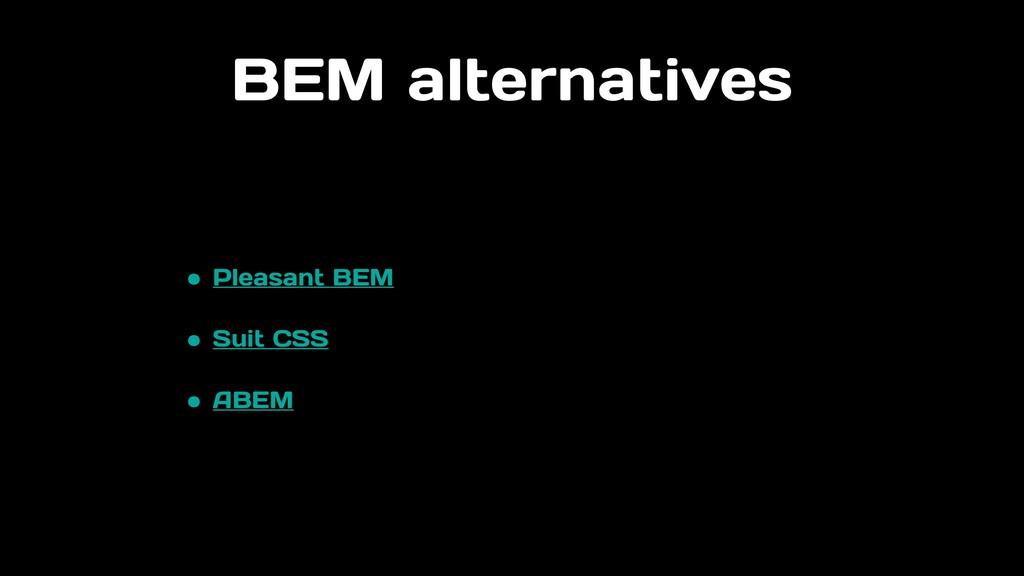 BEM alternatives • Pleasant BEM • Suit CSS • AB...
