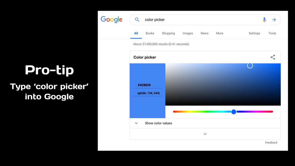 Pro-tip Type 'color picker' into Google