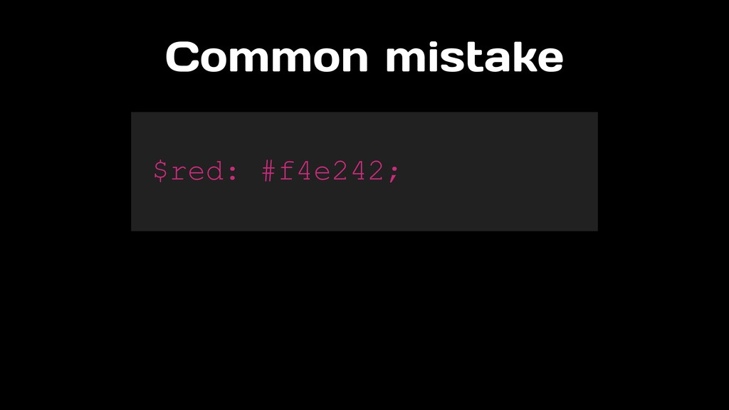 Common mistake $red: #f4e242;