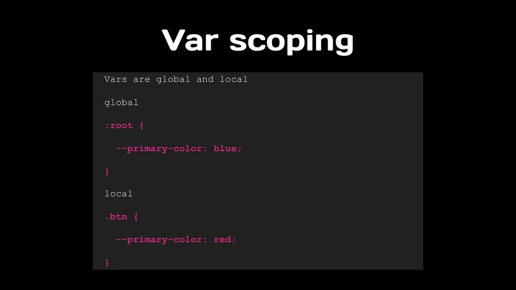 Var scoping Vars are global and local global :r...