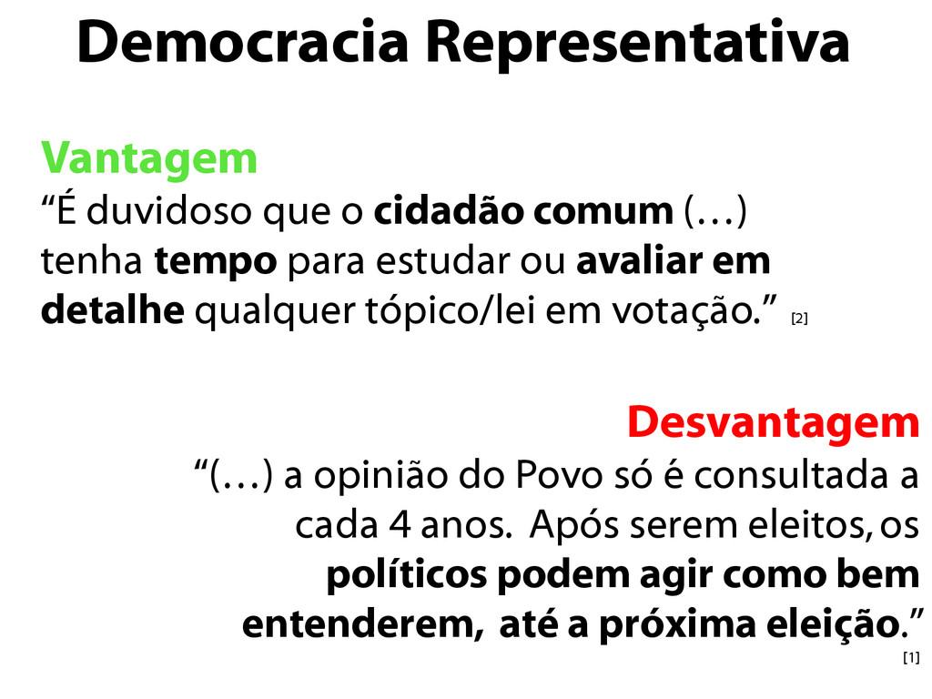 "Democracia Representativa Vantagem ""É duvidoso ..."