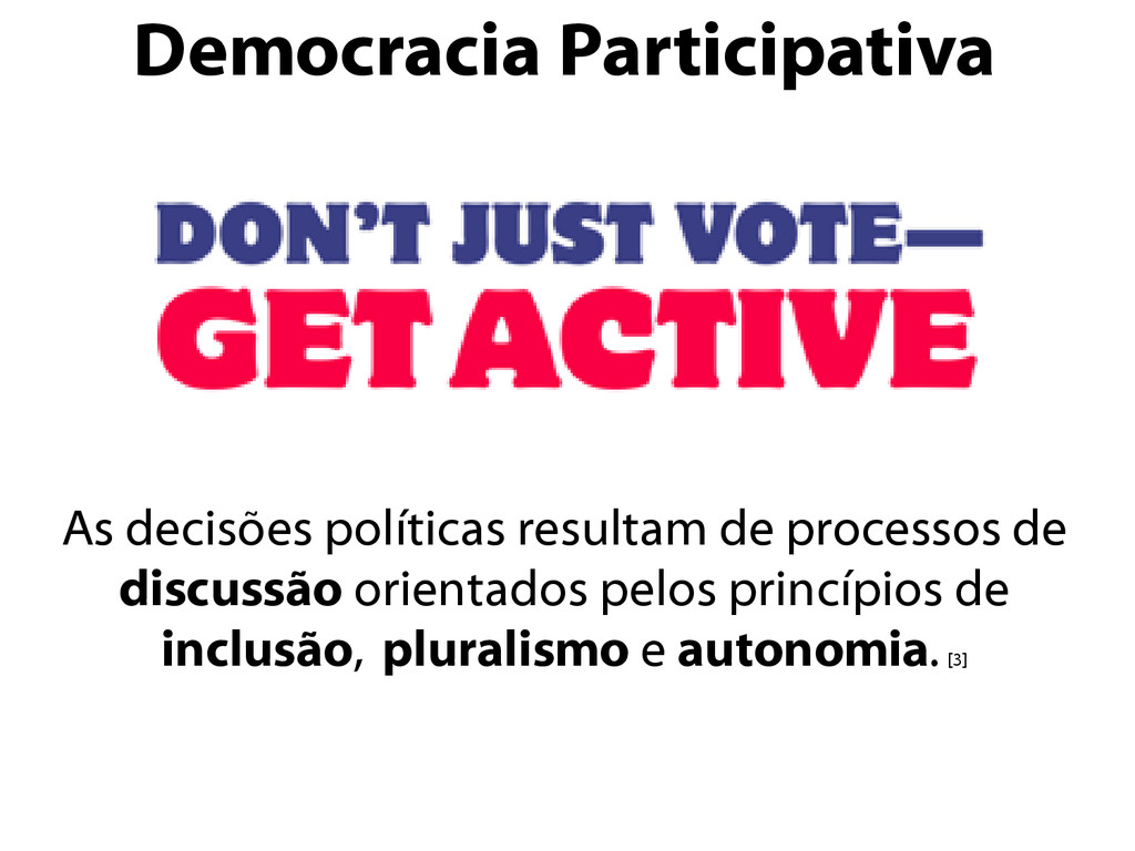 Democracia Participativa As decisões políticas ...