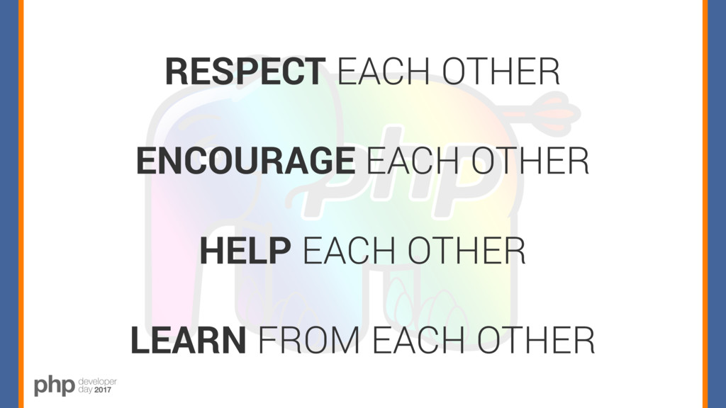RESPECT EACH OTHER ENCOURAGE EACH OTHER HELP EA...