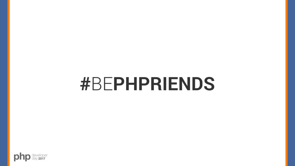 #BEPHPRIENDS