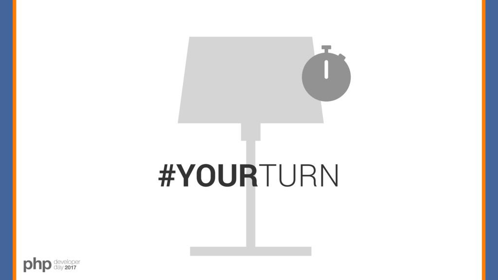 #YOURTURN
