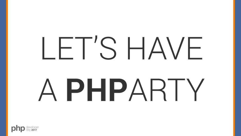 LET'S HAVE A PHPARTY