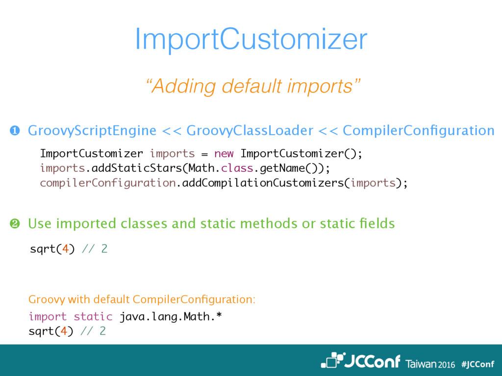 "ImportCustomizer ""Adding default imports"" ❶ Gro..."
