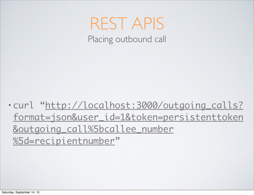 "REST APIS Placing outbound call • curl ""http://..."