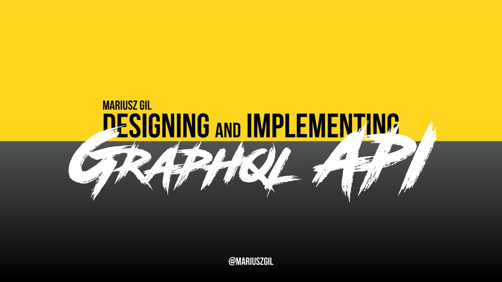 DEsigning and implementing Mariusz Gil @mariusz...