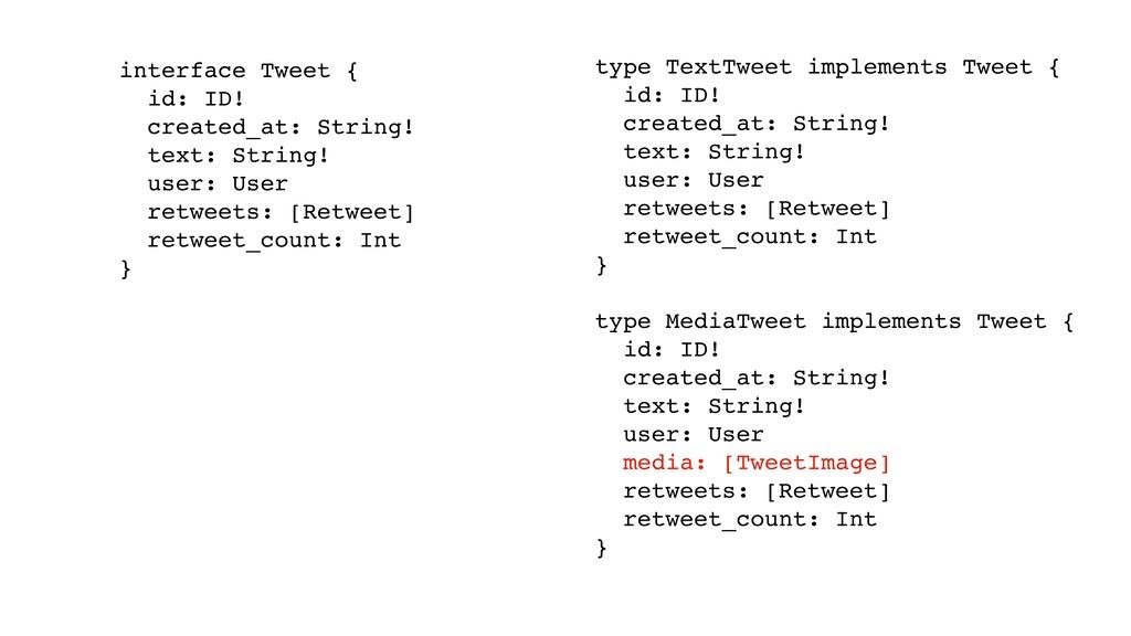type TextTweet implements Tweet { id: ID! creat...