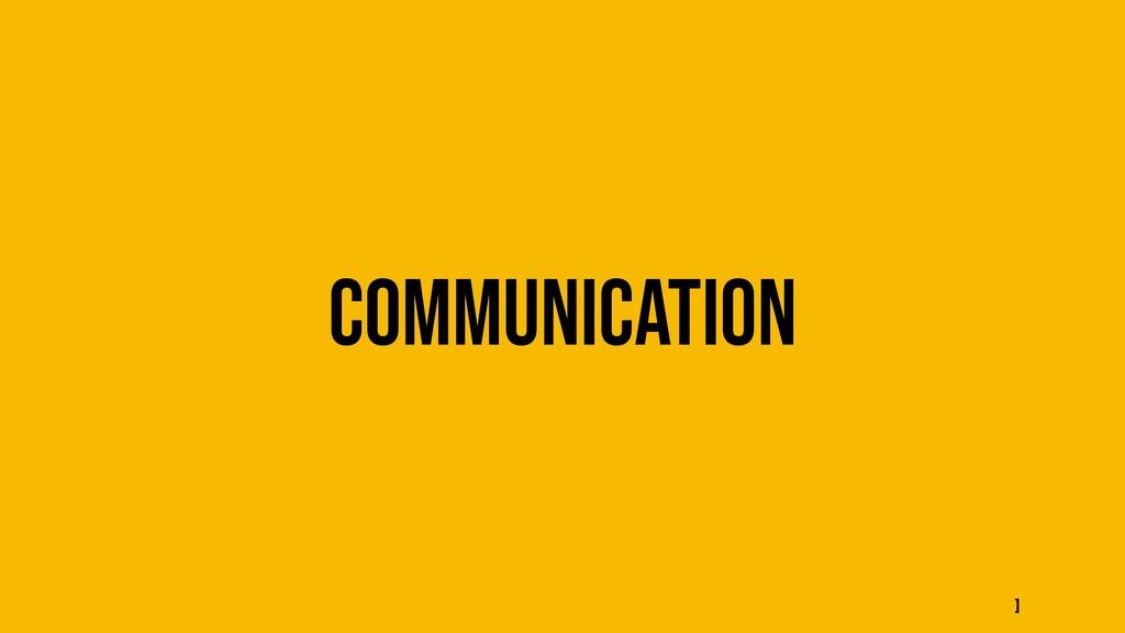 Communication ]