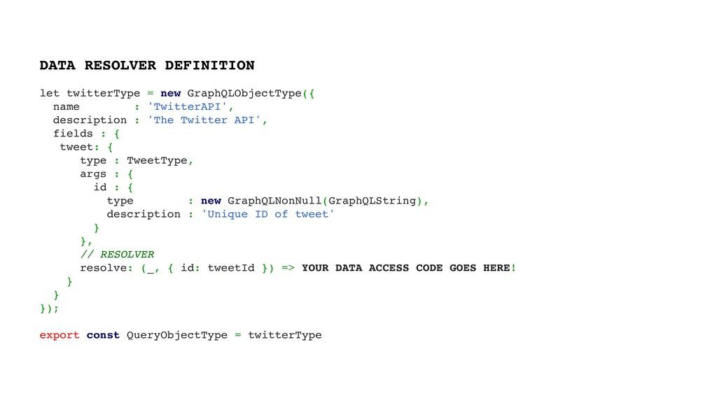 let twitterType = new GraphQLObjectType({ name ...
