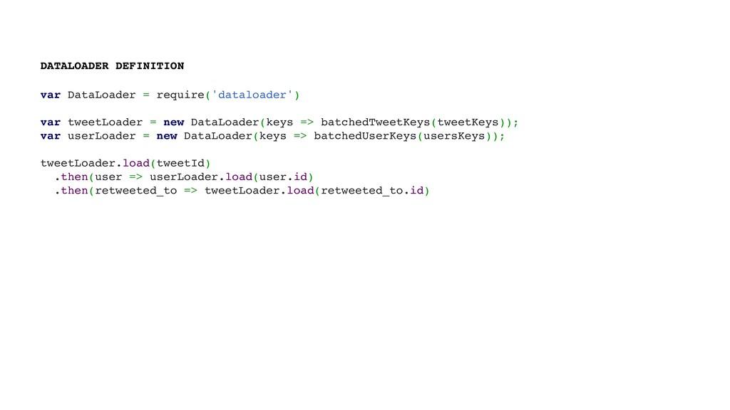 var DataLoader = require('dataloader') var twee...