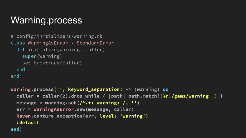 Warning.process # config/initializers/warning.r...