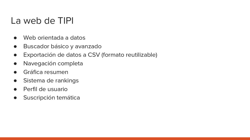 La web de TIPI ● Web orientada a datos ● Buscad...