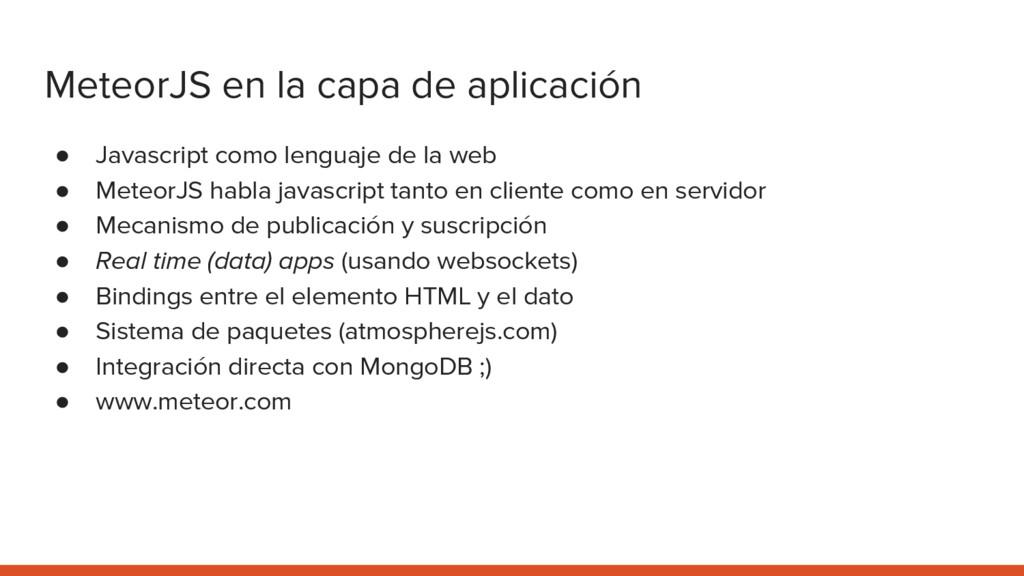 MeteorJS en la capa de aplicación ● Javascript ...