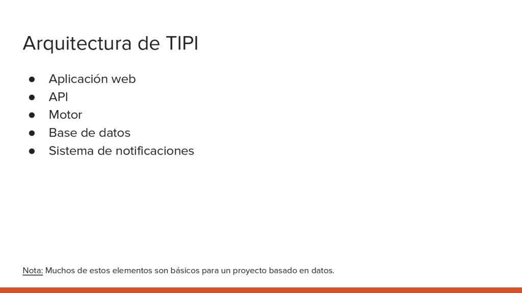 Arquitectura de TIPI ● Aplicación web ● API ● M...