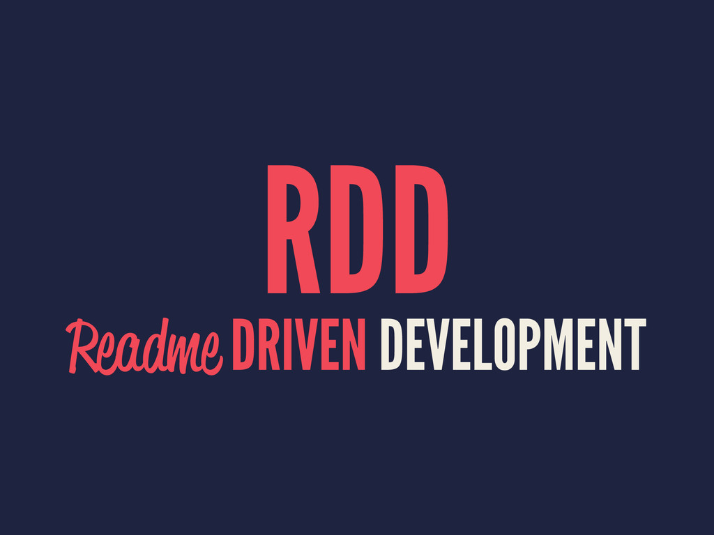 RDD Readme DRIVEN DEVELOPMENT