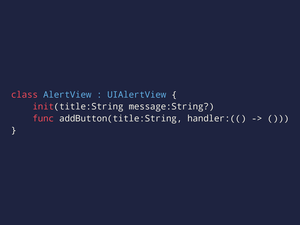 class AlertView : UIAlertView { init(title:Stri...