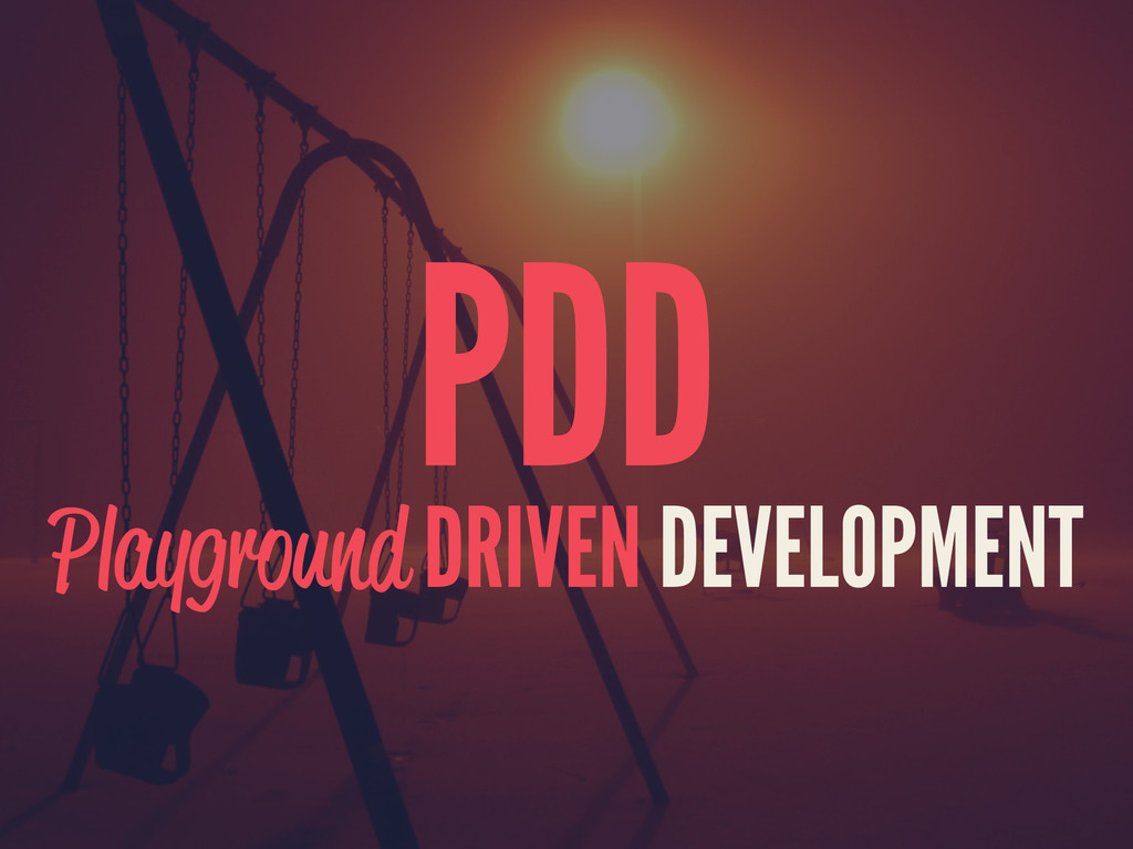 PDD Playground DRIVEN DEVELOPMENT