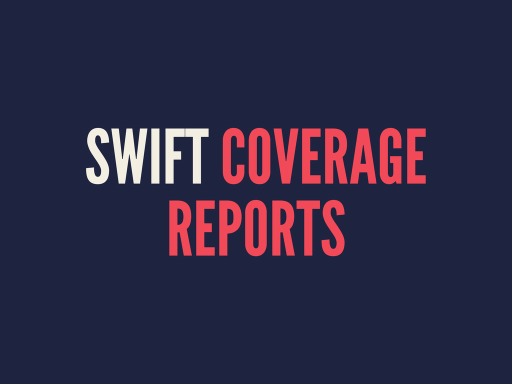 SWIFT COVERAGE REPORTS