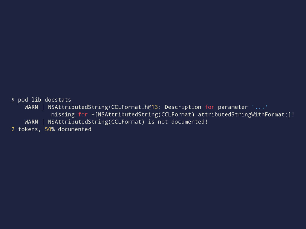 $ pod lib docstats WARN | NSAttributedString+CC...