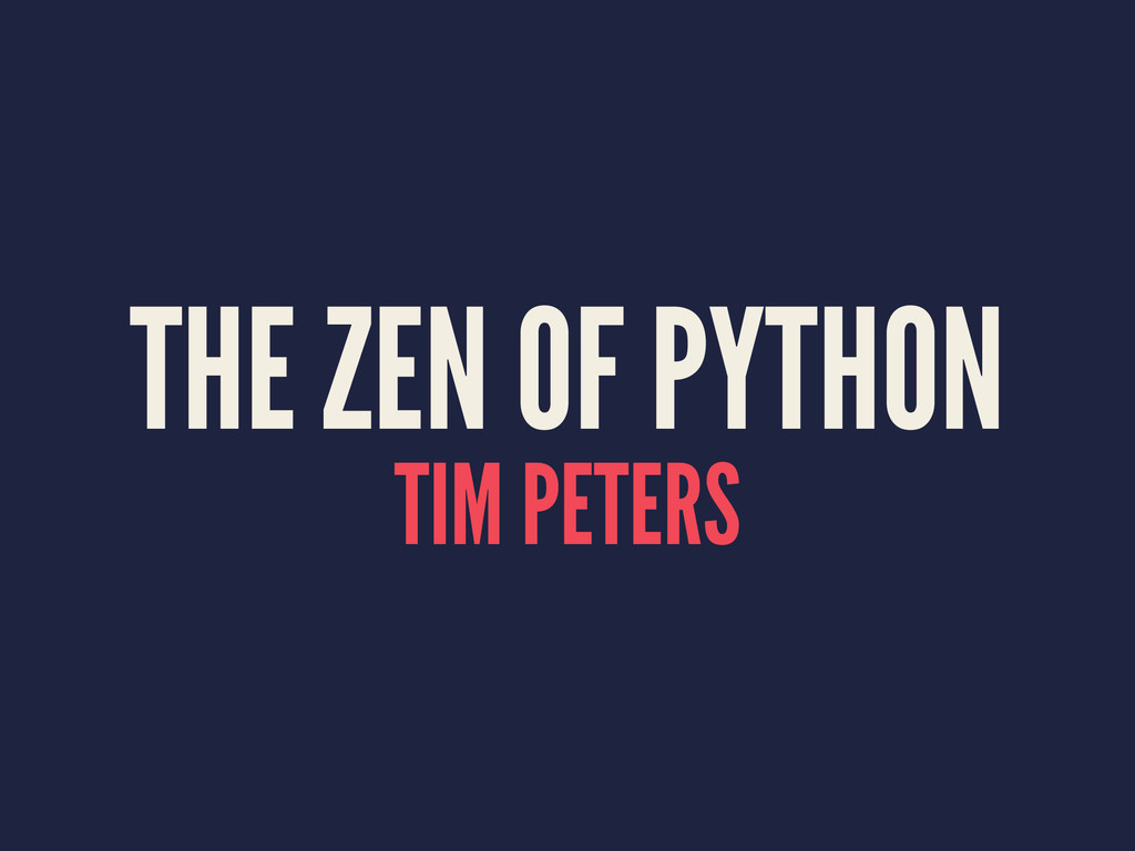 THE ZEN OF PYTHON TIM PETERS