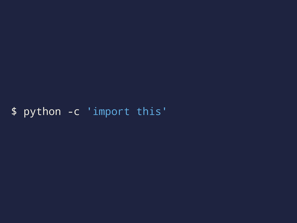$ python -c 'import this'