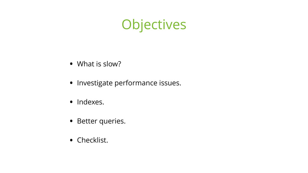 • What is slow? • Investigate performance issue...