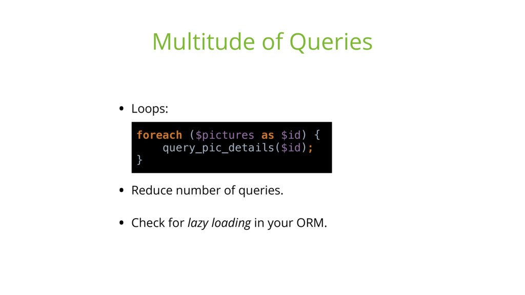 • Loops: