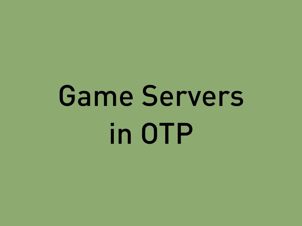 Game Servers in OTP