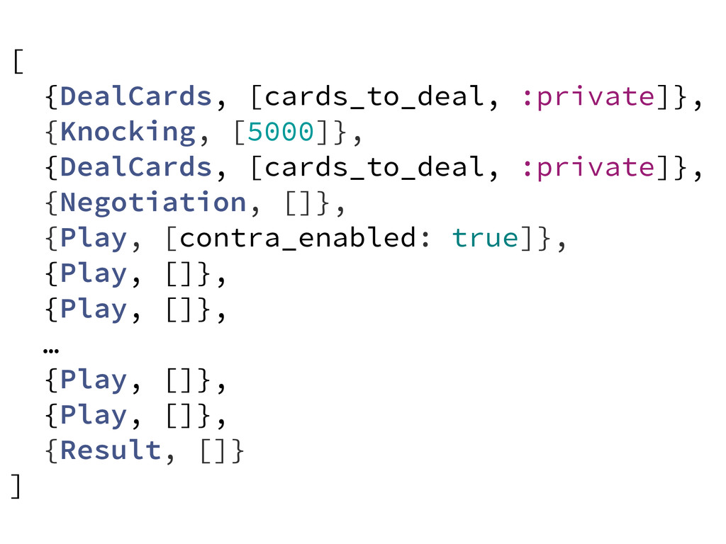 [ {DealCards, [cards_to_deal, :private]}, {Knoc...