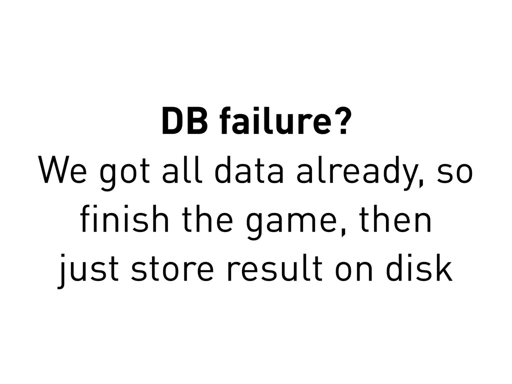 DB failure? We got all data already, so finish t...