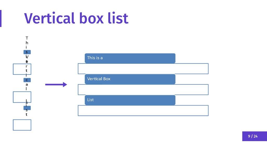 9 / 24 Vertical box list