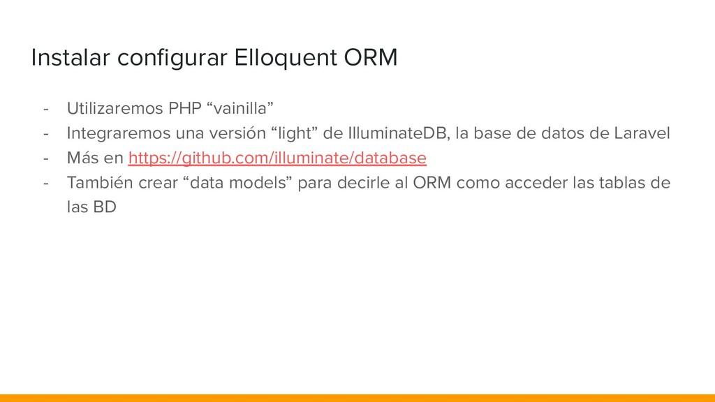 Instalar configurar Elloquent ORM - Utilizaremos...