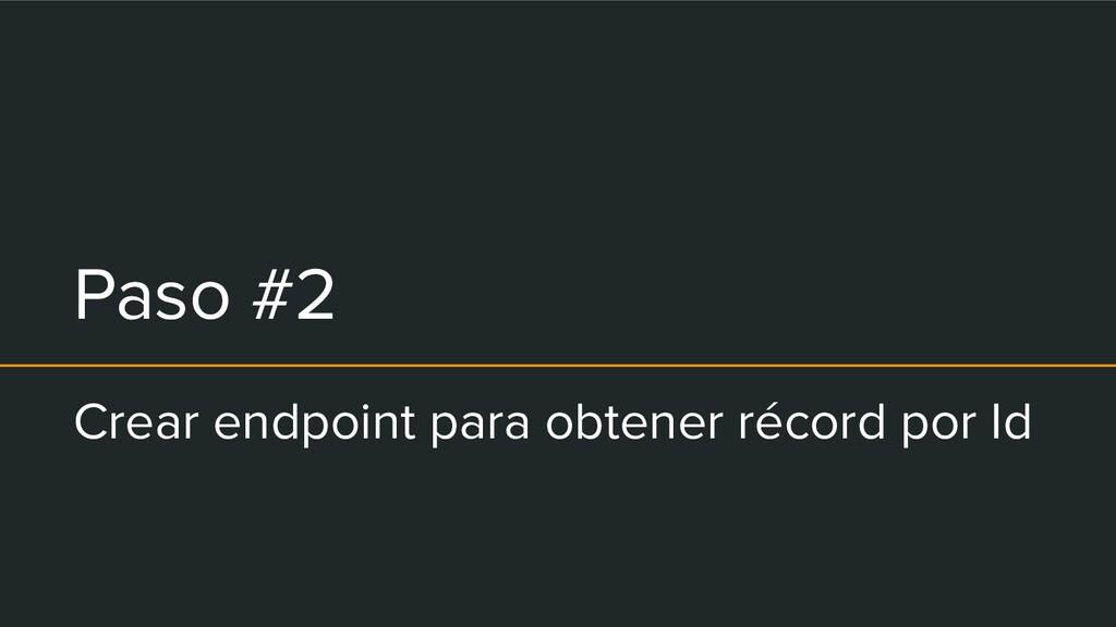 Paso #2 Crear endpoint para obtener récord por ...