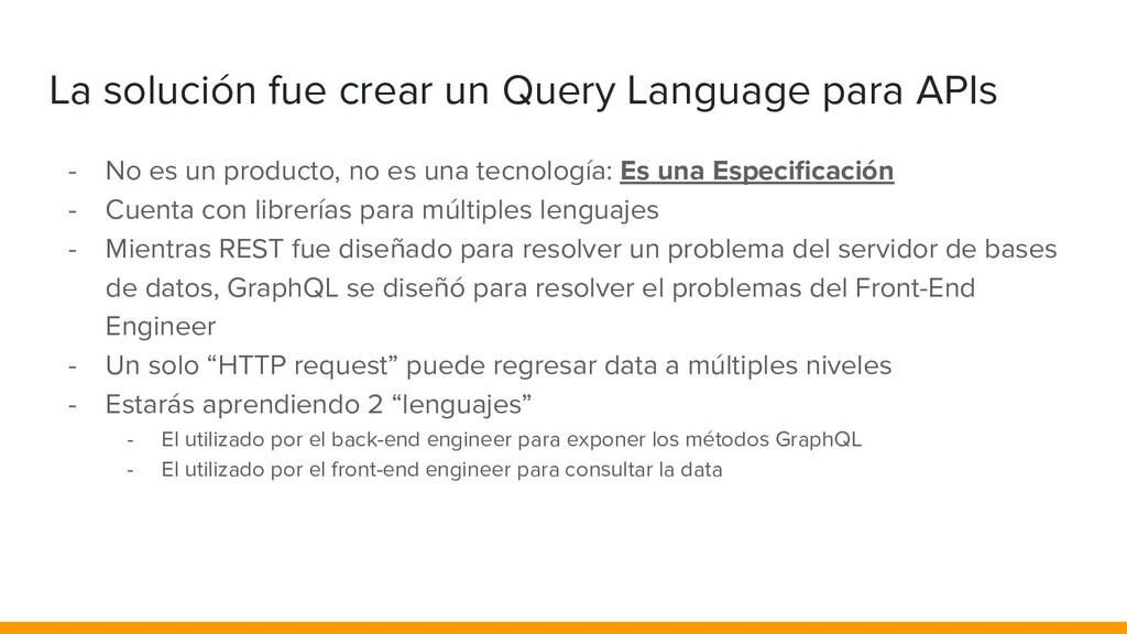 La solución fue crear un Query Language para AP...
