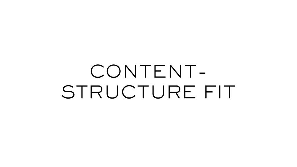 CONTENT- STRUCTURE FIT